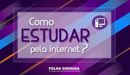 Como estudar para concurso pela internet? Descubra!